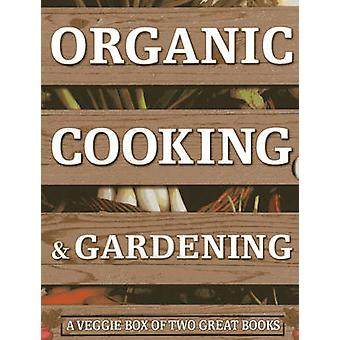 Organic Cooking  Gardening A Veggie Box of Two Great Books by Spevack & YsanneLavelle & ChristineLavelle & Michael