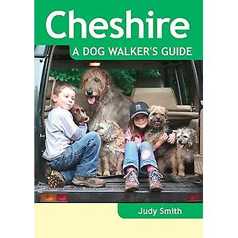 Cheshire  a Dog Walkers Guide by Judy Smith