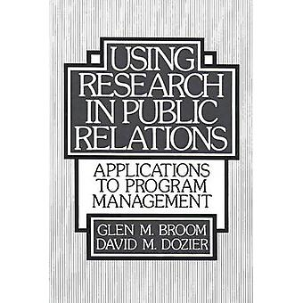 Using Research in Public Relations Applications to Program Management by Broom & Glen M.