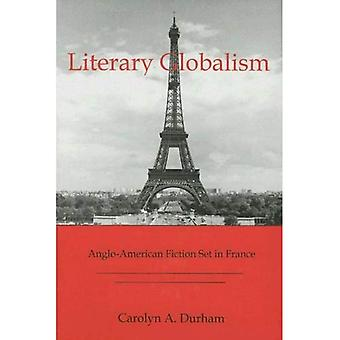 Literary Globalism: Anglo-American Fiction Set in France