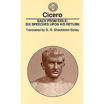 Back from Exile Six Speeches Upon His Return by Cicero
