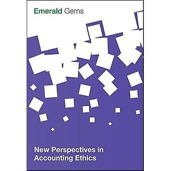 Neue Perspektiven in der Buchhaltungsethik von Emerald Group Publishing Limited
