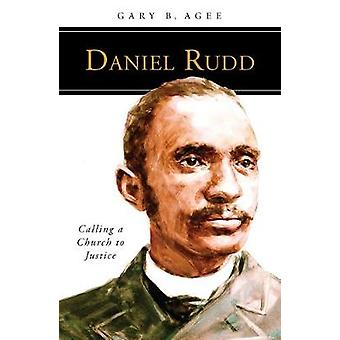 Daniel Rudd Calling a Church to Justice by Agee & Gary B