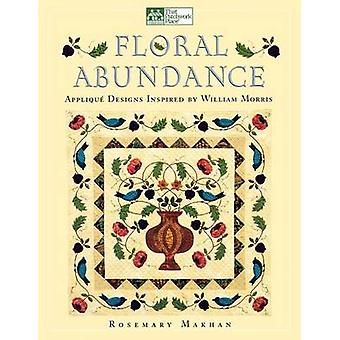 Floral Abundance Applique Designs Inspired by William Morris  Print on Demand Edition by Makhan & Rosemary
