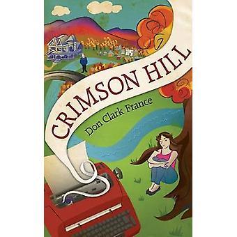 Crimson Hill by France & Don Clark