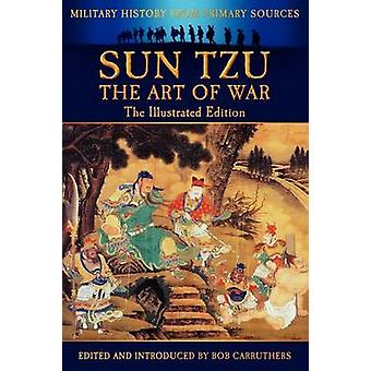 Sun Tzu  The Art of War  The Illustrated Edition by Tzu & Sun