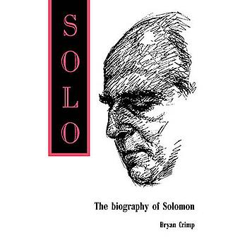 Solo.  The Biography of Solomon by Crimp & Bryan