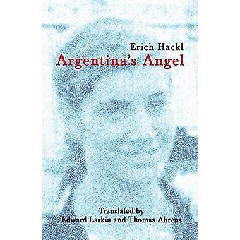 Argentinas Angel by Hackl & Erich