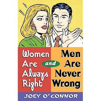 Women Are Always Right and Men Are Never Wrong by OConnor & Joey