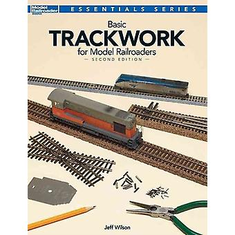 Basic Trackwork for Model Railroaders Second Edition by Wilson & Jeff