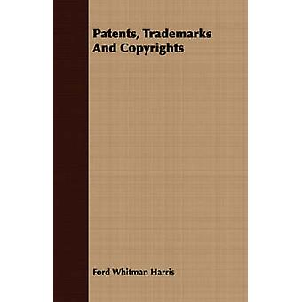 Patents Trademarks And Copyrights by Harris & Ford Whitman
