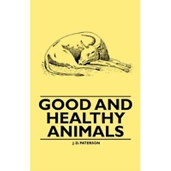 Good and Healthy Animals by Paterson & J. D.