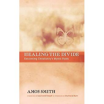 Healing the Divide by Smith & Amos