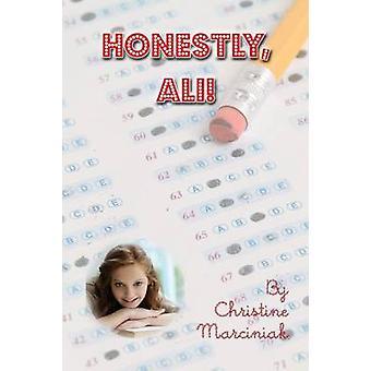 Honestly Ali by Marciniak & Christine