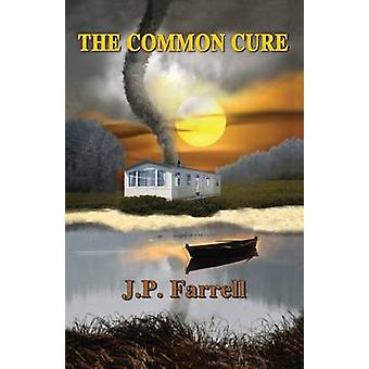 The Common Cure by Farrell & J. P.