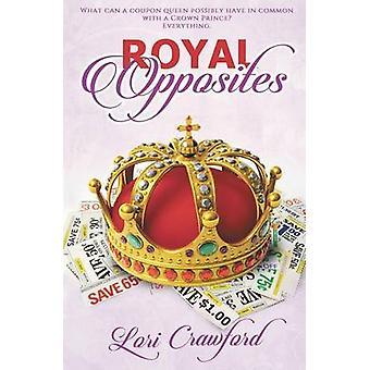 Royal Opposites by Crawford & Lori