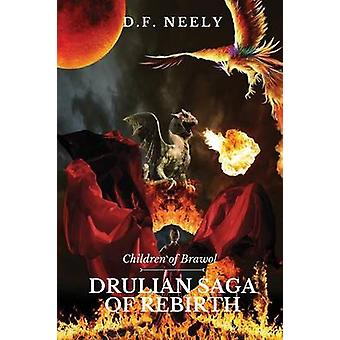 Children of Brawol Drulian Saga of Rebirth by Neely & D F