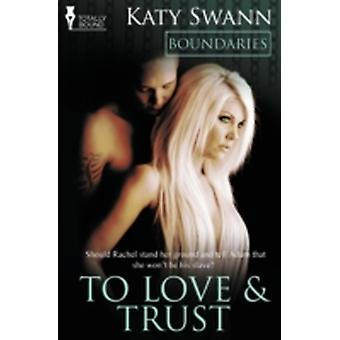 Boundaries To Love and Trust by Swann & Katy