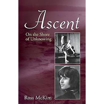 Ascent  On the Shore of Unknowing by McKim & Ross