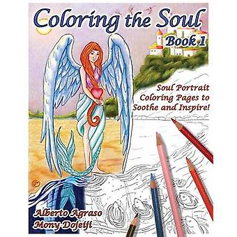 Coloring the Soul Book 1  Soul Portraits by Agraso & Alberto