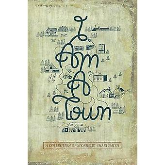 I Am a Town by Smith & Shari