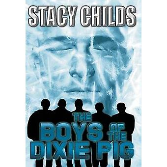 The Boys of the Dixie Pig by Childs & Stacy