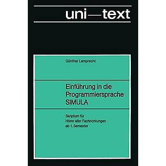Einfhrung in die Programmiersprache SIMULA  Anleitung zum Selbststudium by Lamprecht & Gnther