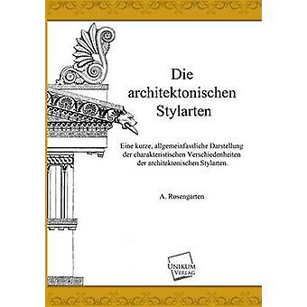 Die architektonischen Stylarten by Rosengarten & A.