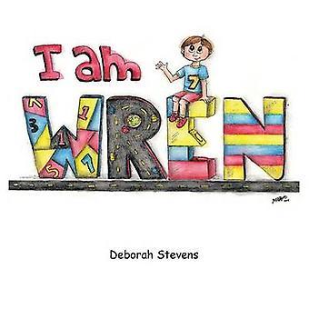I Am Wren by Stevens & Deborah
