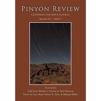 Pinyon Review Number 4 September 2013 by Entsminger & Gary Lee