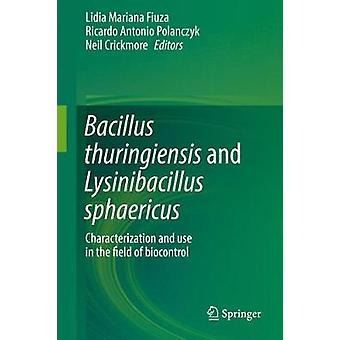 Bacillus thuringiensis and Lysinibacillus sphaericus  Characterization and use in the field of biocontrol by Fiuza & Lidia Mariana