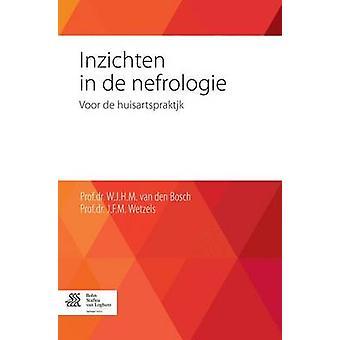 Inzichten in de nefrologie  Voor de huisartspraktijk by van den Bosch & W.J.H.M.