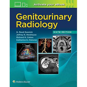 Genitourinary Radiology by Dunnick & N. ReedNewhouse & Jeffrey H.Cohan & Richard H.Maturen & Katherine E.
