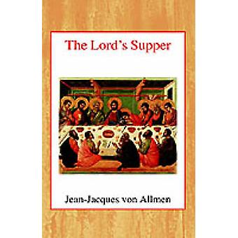 The Lord's Supper by J. J. von Allmen - 9780227170441 Book