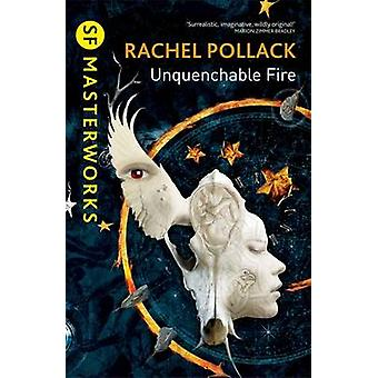 Unquenchable Fire by Rachel Pollack - 9780575118546 Book