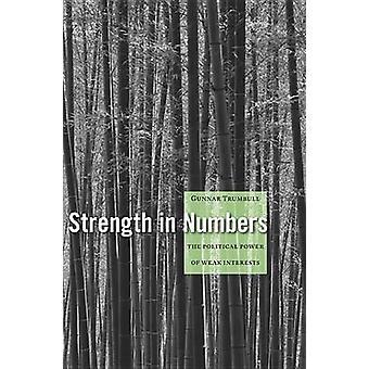 Strength in Numbers - The Political Power of Weak Interests by Gunnar