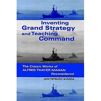 Inventando gran estrategia y comando de enseñanza - Las obras clásicas de un