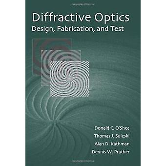 Diffractive Optics - Design - Fabrication - and Test (Illustrated edit