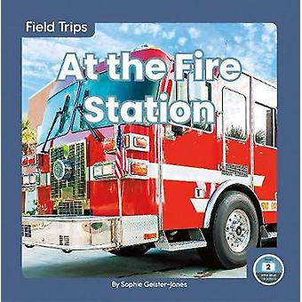 Field Trips - At the Fire Station by  -Sophie Geister-Jones - 97816461