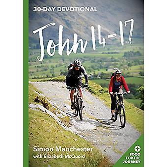 John 14-17 - 30-Tage Andacht von Simon Manchester - 9781783594955 Buch