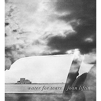 Joan Liftin - Water for Tears by Joan Liftin - 9788862085960 Book