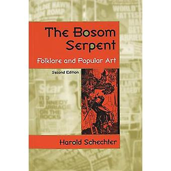The Bosom Serpent - Folklore and Popular Art by Harold Schechter - 978