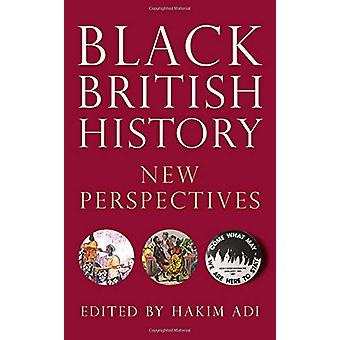 Black British History - New Perspectives von Hakim Adi - 9781786994264