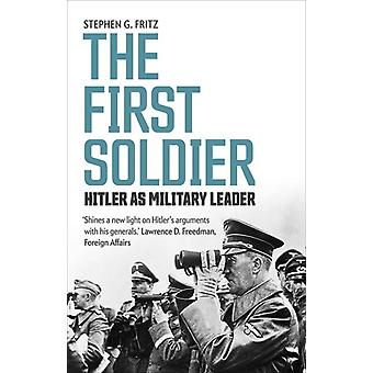 First Soldier by Stephen G Fritz