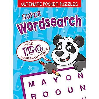 Ultimate Pocket Puzzles - Super Wordsearch for Kids by Eric Saunders -