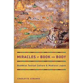 Miracles of Book and Body - Buddhist Textual Culture and Medieval Japa