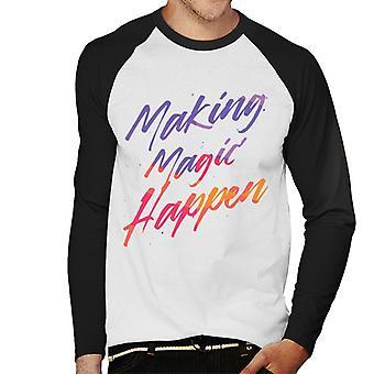 Making Magic Happen Men-apos;s Baseball Long Sleeved T-Shirt