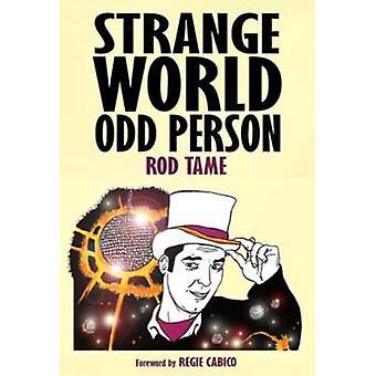 Strange World Odd Person by Tame & Rod