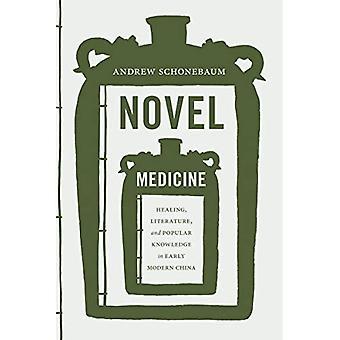 Novel Medicine (Modern Language Initiative Books)