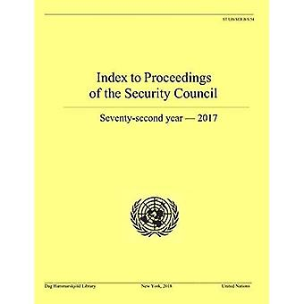 Index to proceedings of the Security Council: seventy-second year - 2017 (Bibliographical series)